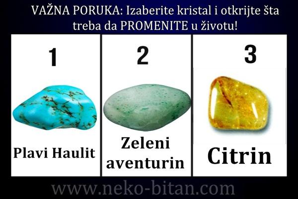 VAŽNA PORUKA: Izaberite kristal i otkrijte šta treba da PROMENITE u životu!