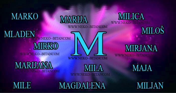 Njihovo POČETNO SLOVO imena je 'M', a njihove osnovne osobine su MAŠTOVITOST, MILOST i MIRNOĆA. Oni su MNOGO DOBRI LJUDI i saznajte zašto ih jednostavno OBOŽAVAMO!